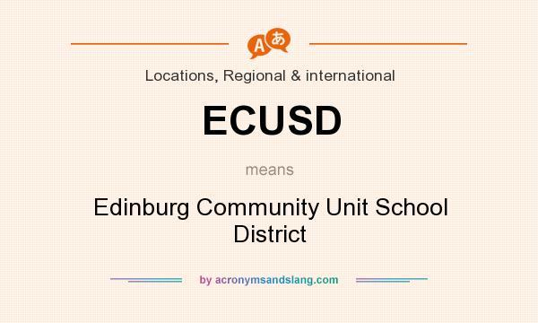 What does ECUSD mean? It stands for Edinburg Community Unit School District