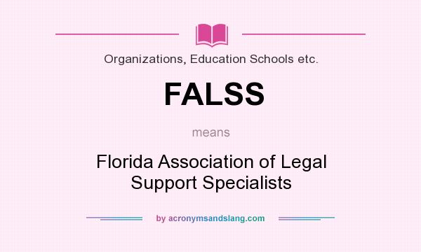 What does FALSS mean? It stands for Florida Association of Legal Support Specialists
