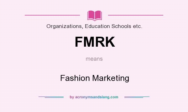 What does FMRK mean? - Definition of FMRK - FMRK stands for ...