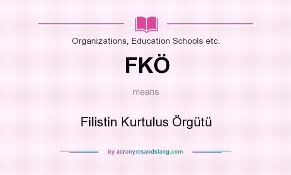 What does FKÖ mean? It stands for Filistin Kurtulus Örgütü