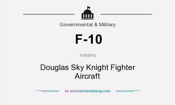 What does F-10 mean? It stands for Douglas Sky Knight Fighter Aircraft