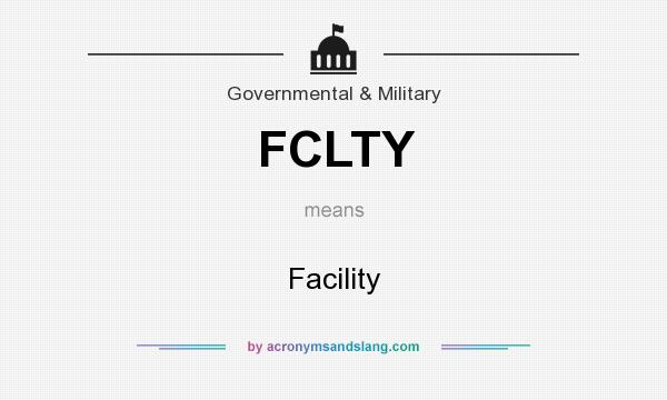 What does FCLTY mean? It stands for Facility