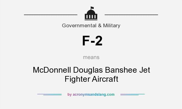 What does F-2 mean? It stands for McDonnell Douglas Banshee Jet Fighter Aircraft