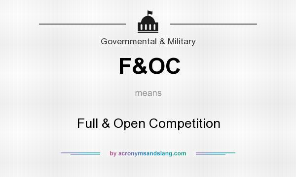 What does F&OC mean? It stands for Full & Open Competition