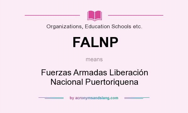 What does FALNP mean? It stands for Fuerzas Armadas Liberación Nacional Puertoriquena