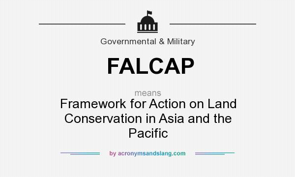 What does FALCAP mean? It stands for Framework for Action on Land Conservation in Asia and the Pacific
