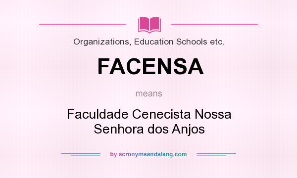 What does FACENSA mean? It stands for Faculdade Cenecista Nossa Senhora dos Anjos