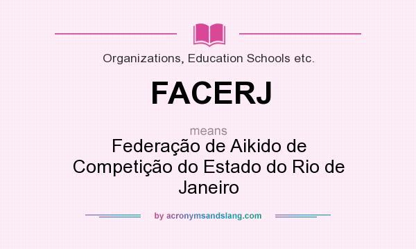 What does FACERJ mean? It stands for Federação de Aikido de Competição do Estado do Rio de Janeiro