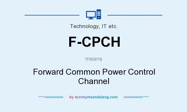 What does F-CPCH mean? It stands for Forward Common Power Control Channel