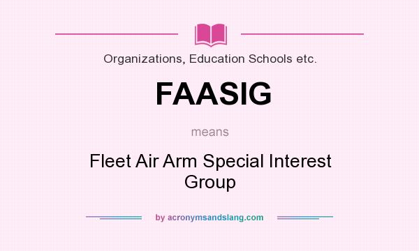 What does FAASIG mean? It stands for Fleet Air Arm Special Interest Group