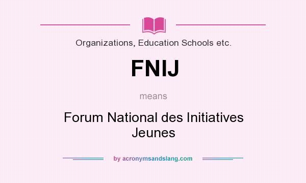 What does FNIJ mean? It stands for Forum National des Initiatives Jeunes