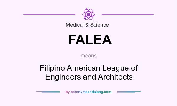 What does FALEA mean? It stands for Filipino American League of Engineers and Architects