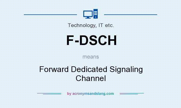What does F-DSCH mean? It stands for Forward Dedicated Signaling Channel