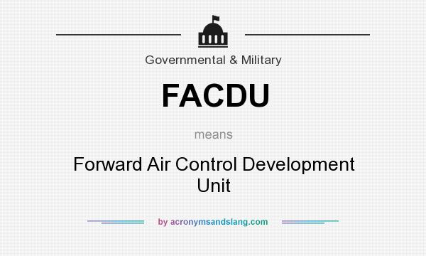 What does FACDU mean? It stands for Forward Air Control Development Unit