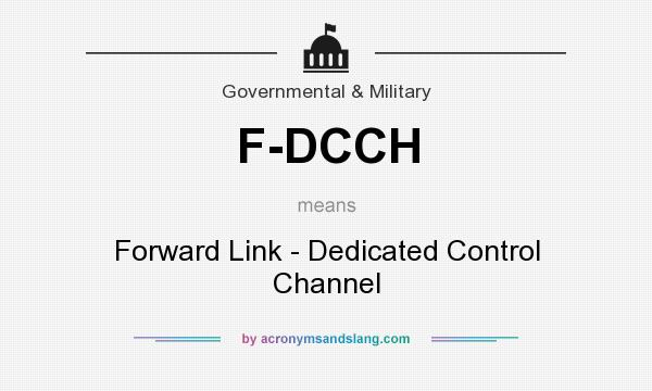 What does F-DCCH mean? It stands for Forward Link - Dedicated Control Channel