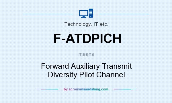What does F-ATDPICH mean? It stands for Forward Auxiliary Transmit Diversity Pilot Channel