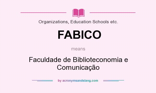 What does FABICO mean? It stands for Faculdade de Biblioteconomia e Comunicação