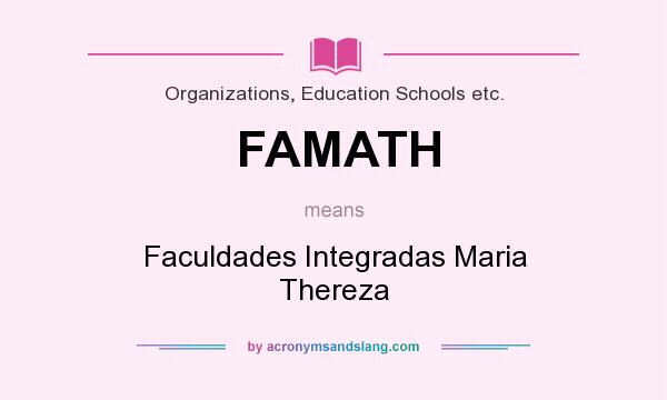 What does FAMATH mean? It stands for Faculdades Integradas Maria Thereza