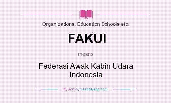What does FAKUI mean? It stands for Federasi Awak Kabin Udara Indonesia
