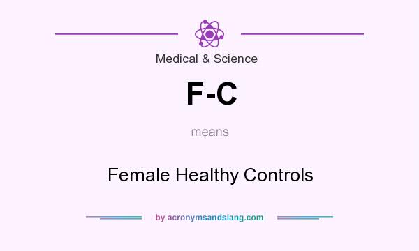 What does F-C mean? It stands for Female Healthy Controls