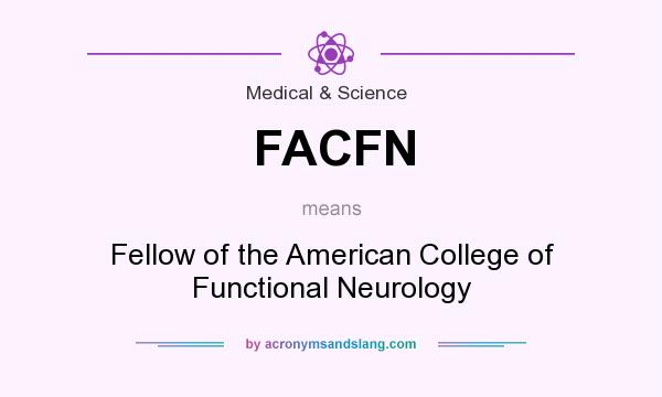 What does FACFN mean? It stands for Fellow of the American College of Functional Neurology