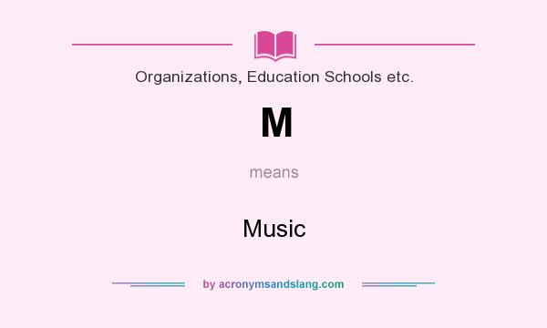What does M mean? It stands for Music