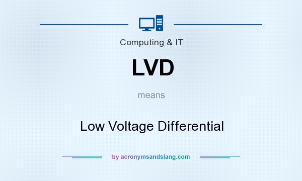 What does LVD mean? It stands for Low Voltage Differential