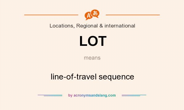 What does LOT mean? It stands for line-of-travel sequence