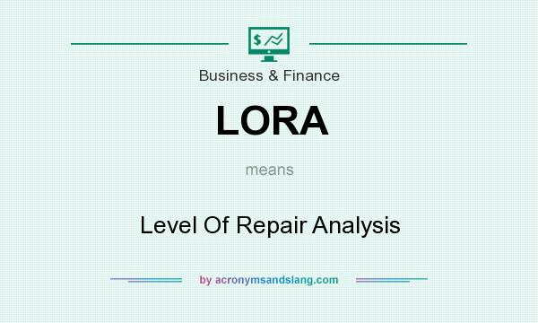 What does LORA mean? It stands for Level Of Repair Analysis