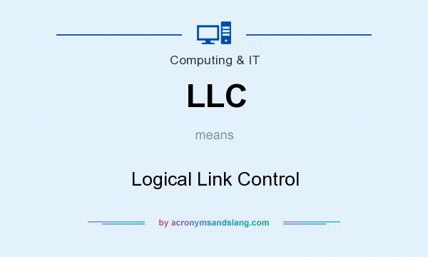 What does LLC mean? It stands for Logical Link Control