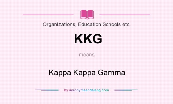 What does KKG mean? It stands for Kappa Kappa Gamma