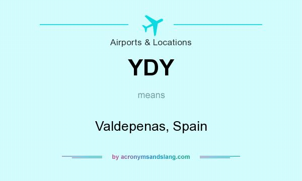 What does YDY mean? It stands for Valdepenas, Spain