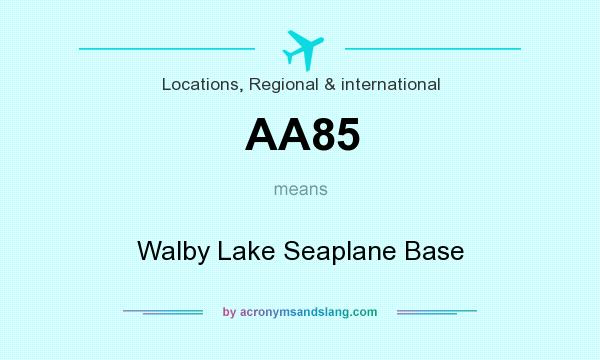 What does AA85 mean? It stands for Walby Lake Seaplane Base