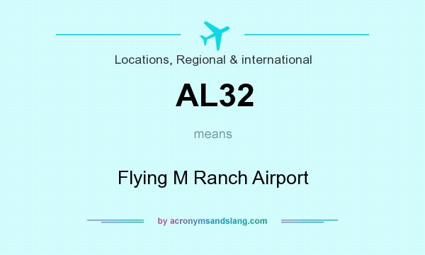 What does AL32 mean? It stands for Flying M Ranch Airport