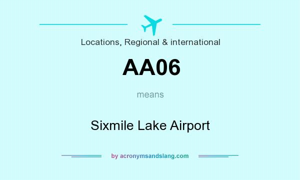 What does AA06 mean? It stands for Sixmile Lake Airport