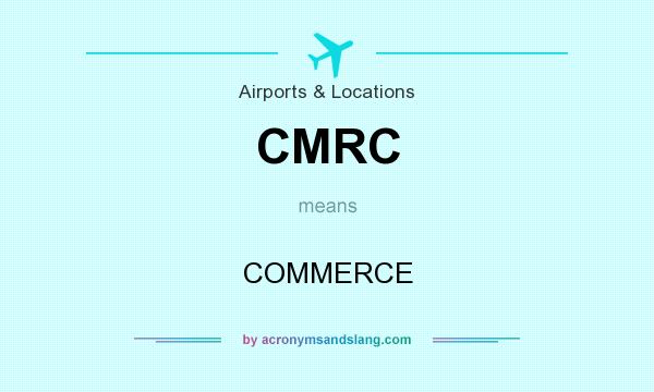 What does CMRC mean? It stands for COMMERCE