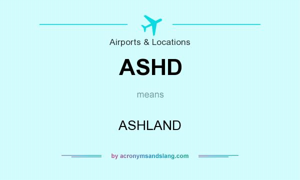 What does ASHD mean? It stands for ASHLAND