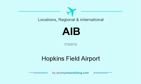 What does AIB mean? It stands for Hopkins Field Airport