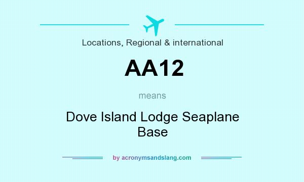 What does AA12 mean? It stands for Dove Island Lodge Seaplane Base