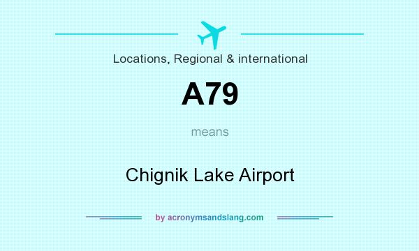 What does A79 mean? It stands for Chignik Lake Airport