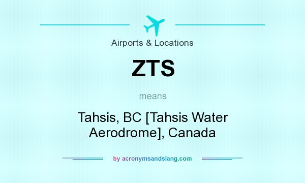 What does ZTS mean? It stands for Tahsis, BC [Tahsis Water Aerodrome], Canada