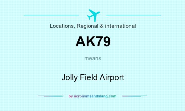What does AK79 mean? It stands for Jolly Field Airport