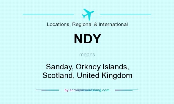 What does NDY mean? It stands for Sanday, Orkney Islands, Scotland, United Kingdom
