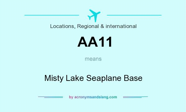 What does AA11 mean? It stands for Misty Lake Seaplane Base