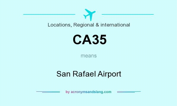 What does CA35 mean? It stands for San Rafael Airport