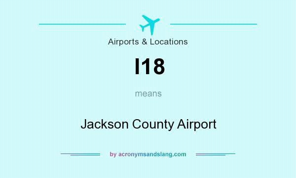 What does I18 mean? It stands for Jackson County Airport