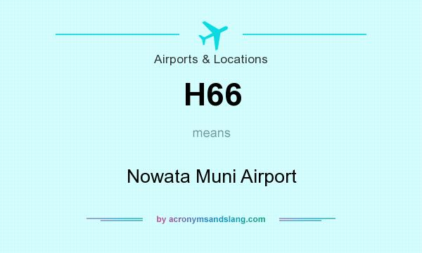 What does H66 mean? It stands for Nowata Muni Airport
