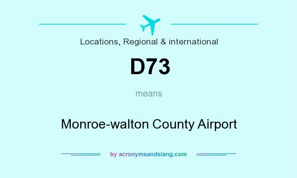 What does D73 mean? It stands for Monroe-walton County Airport