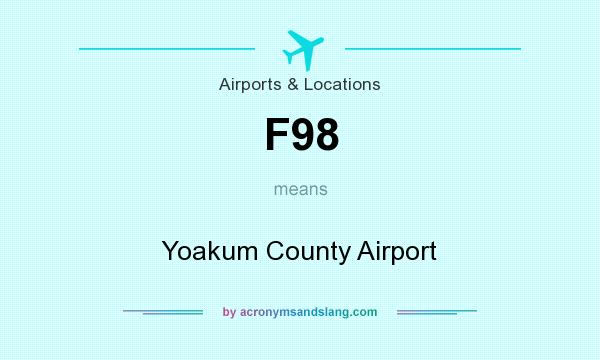 What does F98 mean? It stands for Yoakum County Airport