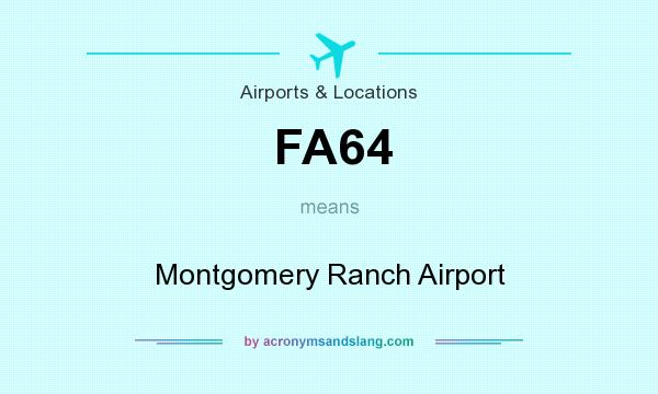What does FA64 mean? It stands for Montgomery Ranch Airport